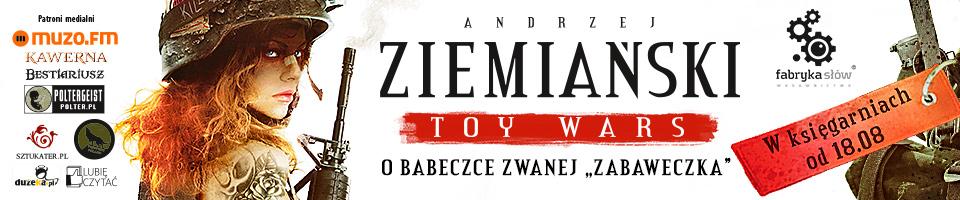 Toy Wars – Andrzej Ziemiański