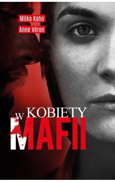Znalezione obrazy dla zapytania Kobiety w Mafii-Milka Kahn,Anne Veron