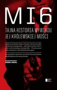 MI6. Tajna historia wywiadu Jej Królewskiej Mości - Gordon Corera
