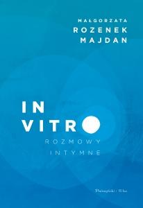 In vitro. Rozmowy intymne - Małgorzata Rozenek-Majdan