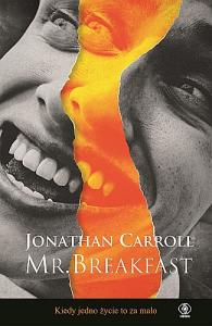 Mr. Breakfast  - Jonathan Carroll