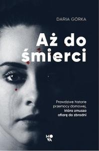 Aż do śmierci - Daria Górka