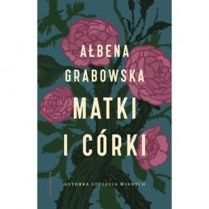 Matki i córki - Ałbena Grabowska