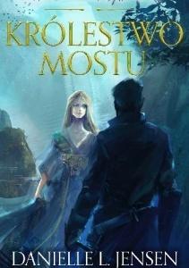 Królestwo Mostu - Danielle L. Jensen