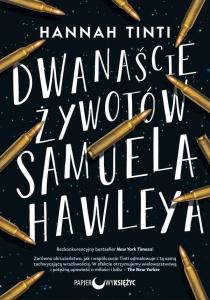 Dwanaście żywotów Samuela Hawleya  - Hannah Tinti