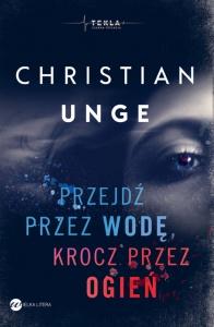Przejdź przez wodę, krocz przez ogień - Christian Unge