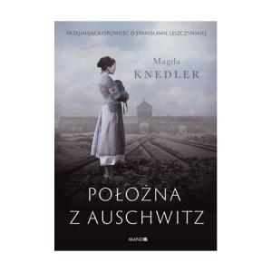 Położna z Auschwitz - Magda Knedler