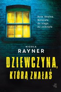 Dziewczyna, którą znałaś  - Nicola Rayner