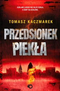 Przedsionek piekła - Tomasz Kaczmarek