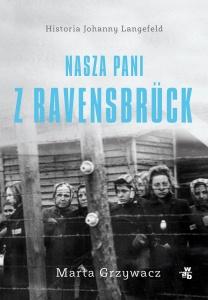 Nasza pani z Ravensbruck - Marta Grzywacz