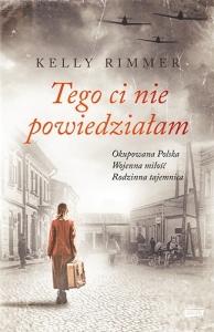 Tego ci nie powiedziałam - Kelly Rimmer