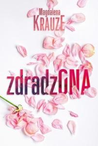 Zdradzona - Magdalena Krauze