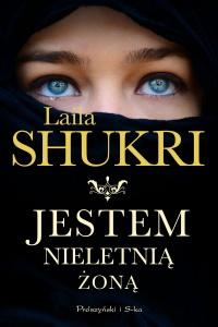 Jestem nieletnią żoną - Laila Shukri