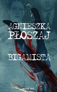 Bigamista - Agnieszka Płoszaj