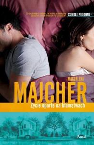 Życie oparte na kłamstwach - Magdalena Majcher