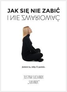 Jak się nie zabić i nie zwariować - Justyna Suchanek