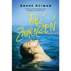 Pięć zauroczeń - Andre Aciman