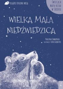 Wielka Mała Niedźwiedzica - Paulina Chmurska