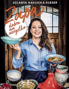 Zupa dobra na wszystko - Jolanta Naklicka-Kleser