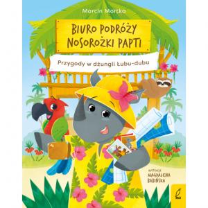 Biuro podróży nosorożki Papti. Przygody w dżungli Łubu–dubu - Marcin Mortka