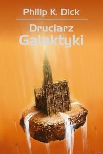 Druciarz galaktyki - Philip K. Dick