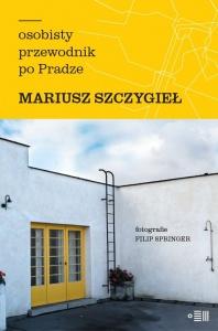 Osobisty przewodnik po Pradze  - Mariusz Szczygieł,  Filip Springer