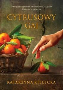 Cytrusowy gaj - Katarzyna Kielecka