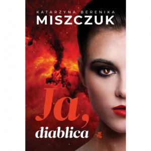 Ja, diablica -  Katarzyna Berenika Miszczuk
