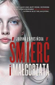 Śmierć i Małgorzata - Joanna Łopusińska
