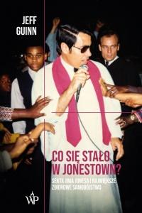 Co się stało w Jonestown?  -  Jeff Guinn