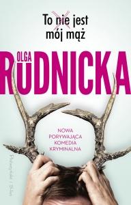 To nie jest mój mąż  - Olga Rudnicka