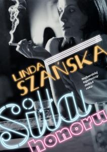 Siła honoru - Linda Szańska