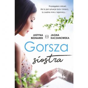 Gorsza siostra -  Justyna Bednarek,  Jagna Kaczanowska