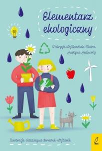 Elementarz ekologiczny - Patrycja Wojtkowiak-Skóra