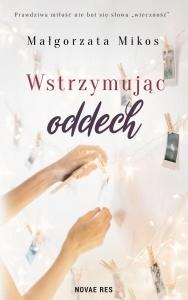 Wstrzymując oddech - Małgorzata Mikos