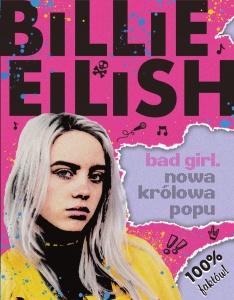 Billie Eilish. Bad Girl. Nowa królowa popu  - Sally Morgan