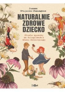 Naturalnie zdrowe dziecko - Joanna   Brejecka-Pamungkas