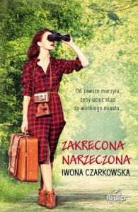 Zakręcona narzeczona - Iwona Czarkowska