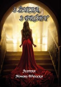 3 życia, 3 próby - Justyna Nowak-Wysocka