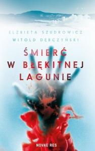 Śmierć w Błękitnej Lagunie  - Witold Dębczyński, Elżbieta Szudrowicz