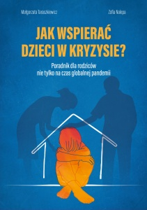 Jak wspierać dzieci w kryzysie?  - Małgorzata Taraszkiewicz