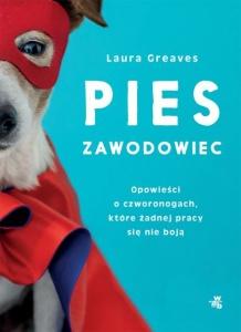 Pies zawodowiec - Laura Greaves