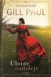 Ulotne nadzieje - Gill Paul