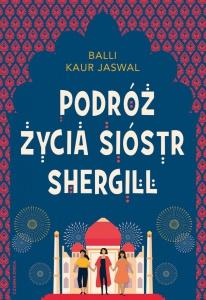Podróż życia Sióstr Shergill  - Balli Kaur Jaswal