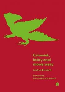 Człowiek, który znał mowę węży  - Andrus Kivirahk