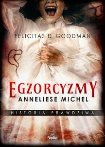 Egzorcyzmy Anneliese Michel -  Felicitas D.  Goodman