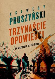 Trzynaście opowieści - Ksawery Pruszyński