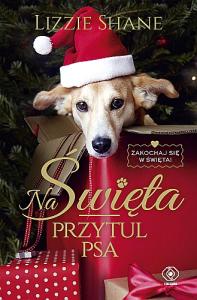 Na Święta przytul psa - Lizzie Shane