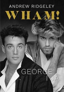 Wham! George i ja - Andrew Ridgeley