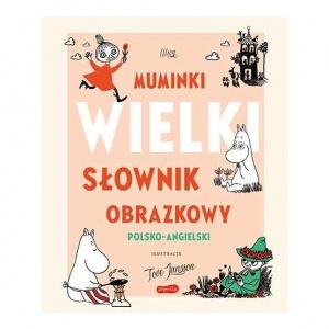 Muminki. WIELKI SŁOWNIK OBRAZKOWY polsko-angielski -  Riikka Turkulainen,    Päivi Kaataja